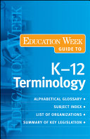 The Education Week Guide to K 12 Terminology