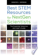 Best STEM Resources for NextGen Scientists  : The Essential Selection and User's Guide
