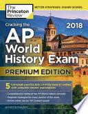 Cracking the AP World History Exam 2018, Premium Edition
