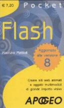 Flash. Creare siti web animati e oggetti multimediali di grande impatto visivo