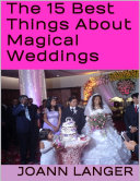 The 15 Best Things About Magical Weddings