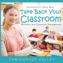Take Back Your Classroom