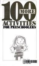 100 More Activities for Preschoolers
