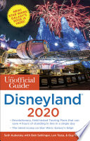 """The Unofficial Guide to Disneyland 2020"" by Seth Kubersky, Bob Sehlinger, Len Testa, Guy Selga Jr."