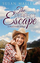 The Perfect Escape a Fool's Gold Trilogy