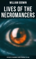 Lives of the Necromancers (The Greatest Paranormal Legends Throughout the Ages) [Pdf/ePub] eBook