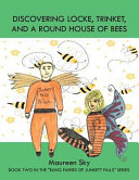 Discovering Locke  Trinket  and a Round House of Bees Book