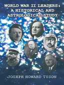 World War II Leaders  A Historical and Astrological Study