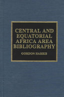 Central and Equatorial Africa Area Bibliography
