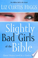 Slightly Bad Girls of the Bible