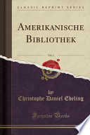 Amerikanische Bibliothek, Vol. 1 (Classic Reprint)