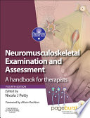 """Neuromusculoskeletal Examination and Assessment E-Book: A Handbook for Therapists"" by Nicola J. Petty, Alison Rushton"