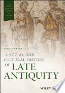 A Social And Cultural History Of Late Antiquity Book