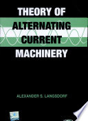 Theory of Alternating Current Machinery