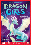 Willa the Silver Glitter Dragon (Dragon Girls #2) [Pdf/ePub] eBook