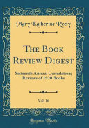 The Book Review Digest  Vol  16