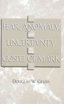 Fear  Anomaly  and Uncertainty in the Gospel of Mark Book