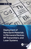 Deployment of Rare Earth Materials in Microware Devices  RF Transmitters  and Laser Systems