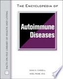 """The Encyclopedia of Autoimmune Diseases"" by Dana K. Cassell, Noel R. Rose"