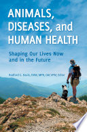 Animals Diseases And Human Health Shaping Our Lives Now And In The Future
