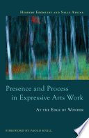 Presence and Process in Expressive Arts Work