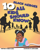 10 Black Heroes All Kids Should Know