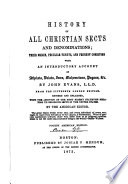 History of all Christian sects and denominations; their origin, peculiar tenets, and present condition, with an introductory account of atheists, deists, Jews, Mahometans, pagans, &c. From the 15th London ed. Rev. and enl., with the addition of the most recent statistics relating to religious sects in the United States