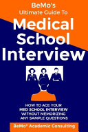 BeMo's Ultimate Guide to Medical School Interview