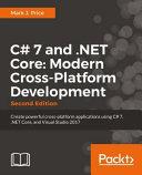 C# 7 and . NET Core: Modern Cross-Platform Development - Second Edition
