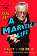 link to A marvelous life : the amazing story of Stan Lee in the TCC library catalog
