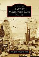 Seattle's Mayflower Park Hotel [Pdf/ePub] eBook