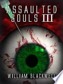 Assaulted Souls III
