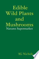 Edible Wild Plants and Mushrooms  Natures Suppermarket