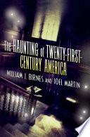 The Haunting of Twenty First Century America Book
