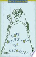God Bless You  Dr  Kevorkian