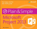 Microsoft Project 2013 Plain   Simple
