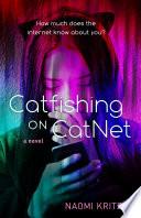 """Catfishing on CatNet: A Novel"" by Naomi Kritzer"