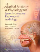 Applied Anatomy and Physiology for Speech language Pathology and Audiology Book