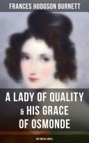 A Lady of Quality   His Grace of Osmonde  Historical Novel
