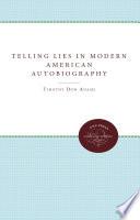 Telling Lies in Modern American Autobiography Book PDF