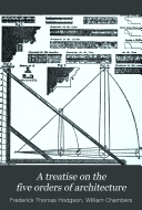 A Treatise on the Five Orders of Architecture
