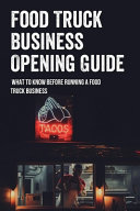 Food Truck Business Opening Guide