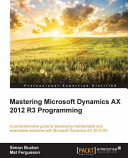 Microsoft Dynamics Ax 2012 R3 Programming Getting Started