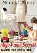 Mojo Mama Secrets