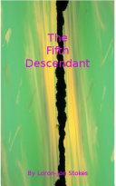 The Fifth Descendant