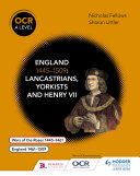 OCR A Level History  England 1445   1509  Lancastrians  Yorkists and Henry VII