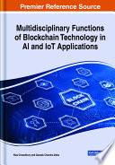 Multidisciplinary Functions of Blockchain Technology in AI and IoT Applications