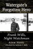 Watergate's Forgotten Hero [Pdf/ePub] eBook