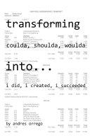 Transforming Coulda  Shoulda  Woulda Into  I did  I created  I succeeded