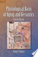 Physiological Basis Of Aging And Geriatrics Fourth Edition
